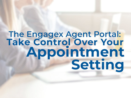 The Engagex Agent Portal - Take Control Over Your Appointment Setting