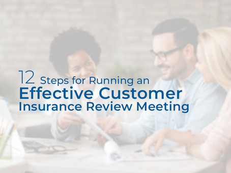 12 Steps for Running an Effective Customer Insurance Review Meeting