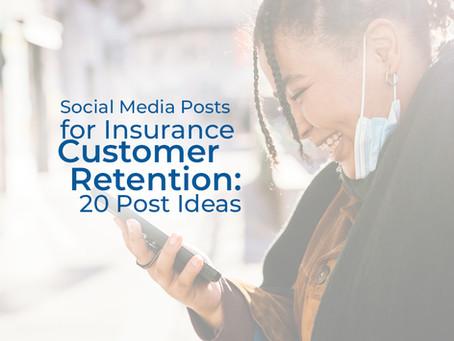 Social Media Posts for Insurance Customer Retention: 20 Post Ideas