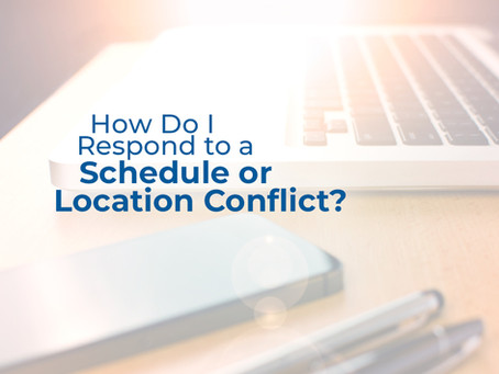 How do I respond to a schedule/location conflict?