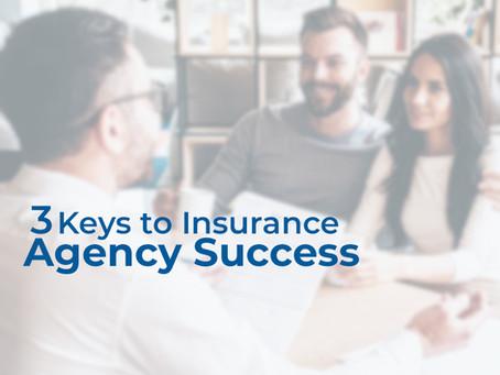 The 3 Keys to Insurance Agency Success