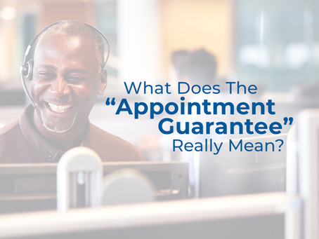 """What does the """"Appointment Guarantee"""" really mean?"""