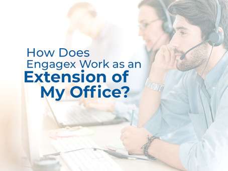 """How does Engagex work as an """"extension"""" of my office?"""