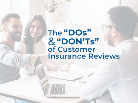 """The """"DOs"""" and """"DON'Ts"""" of Customer Insurance Reviews"""