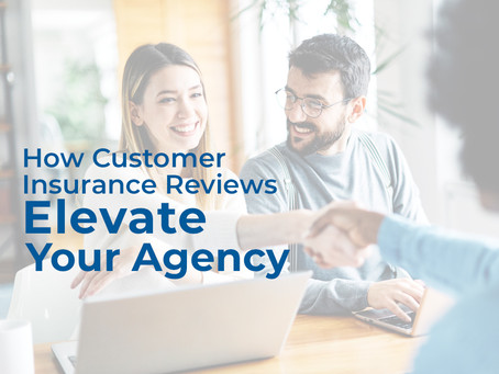 How Customer Insurance Reviews Elevate Your Agency