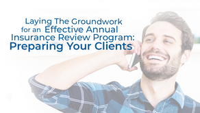 Laying The Groundwork for an Effective Annual Insurance Review Program: Preparing Your Clients
