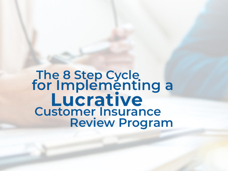 The 8 Step Cycle for Implementing a Lucrative Customer Insurance Review Program