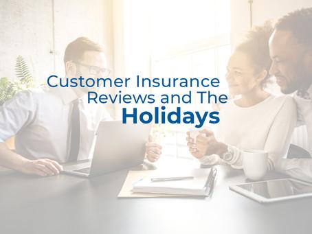 Customer Insurance Reviews & The Holidays