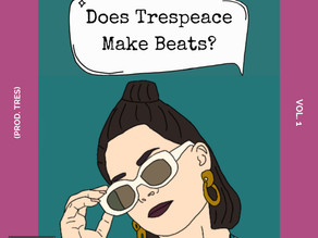 New Hip-Hop & Rap Music Release- Does trespeace Make Beats? Vol. I