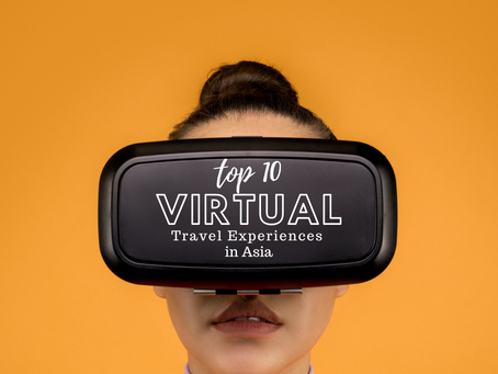 Top 10 Best Virtual Travel Experiences in Asia