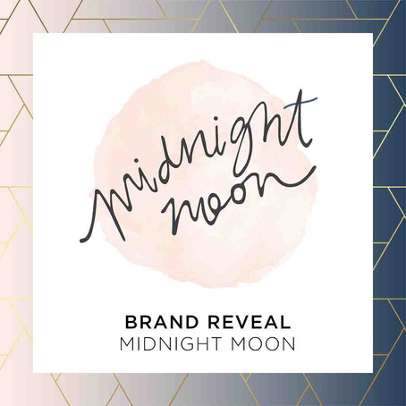 BRAND REVEAL: Midnight Moon