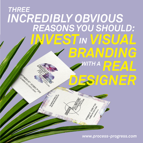 WHY YOU SHOULD INVEST IN VISUAL BRANDING WITH A REAL DESIGNER. (3 Incredibly Obvious Reasons.)