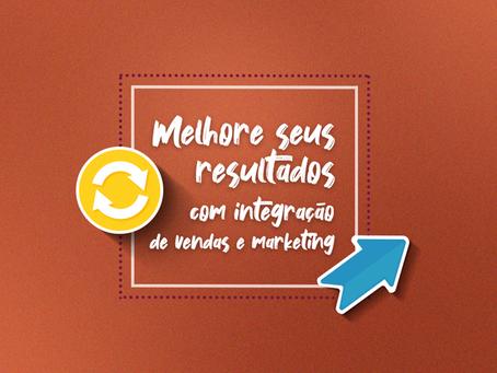 Melhore seus resultados com a integração de vendas e marketing!