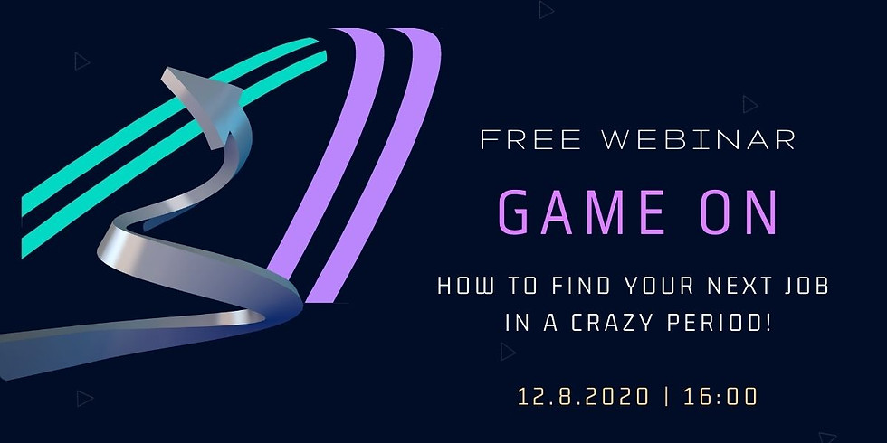 Game ON! How to find your next job in a crazy period (Free)