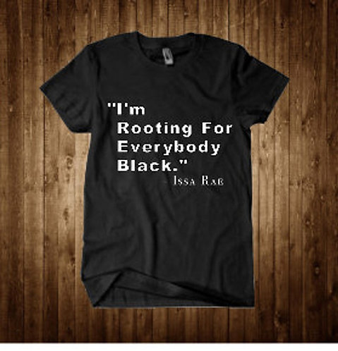 Rooting For Everybody Black Shirt- Black Empowerment Shirt