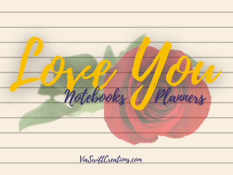 Introducing Love You Notebooks & Planners