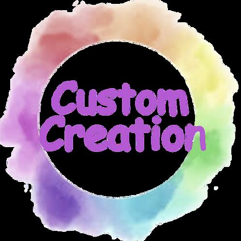 Custom Creation