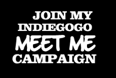 JOIN MY INDIEGOGO CAMPAIGN!