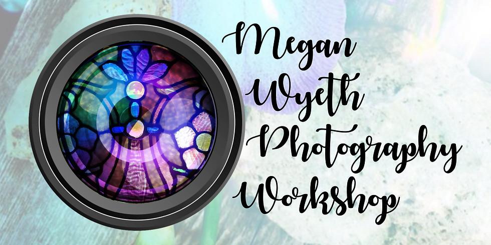 Megan Wyeth Photography Workshop