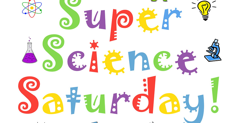 Super Science Saturday