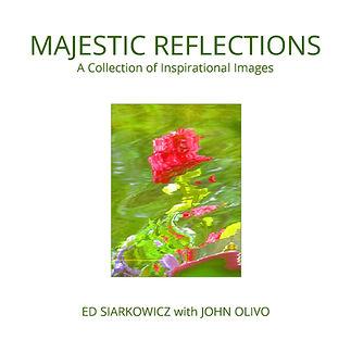 Ed Siarkowicz, Majestic Reflections, Impressionistic Water Reflections