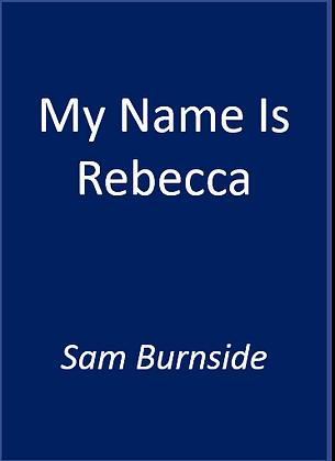 My Name Is Rebecca