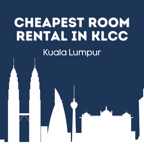 Cheapest Room Rental in KLCC, Kuala Lumpur (3 Tips to Live Without Any Debts!)