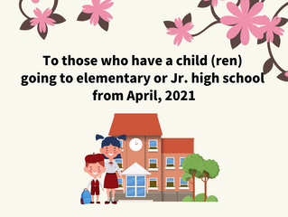 To those who have a child (ren) going to elementary or Jr. high school from April, 2021