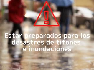 Estar preparados para los desastres de tifones e inundaciones