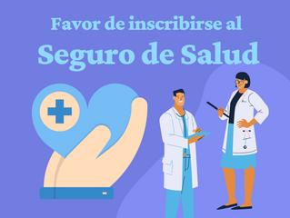 Favor de inscribirse al Seguro de Salud