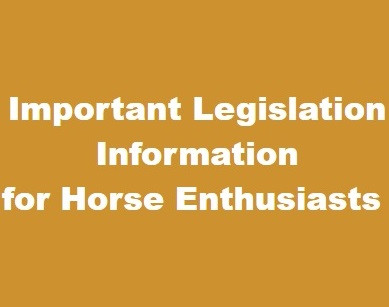 Important Legislation Information for Horse Enthusiasts