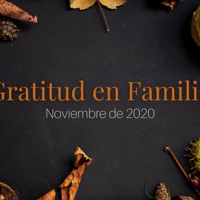 Gratitud en Familia - Noviembre 2020