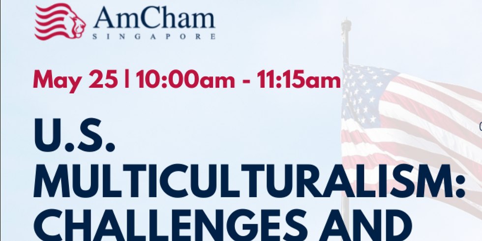 US  Multiculturalism: Challenges and Opportunities