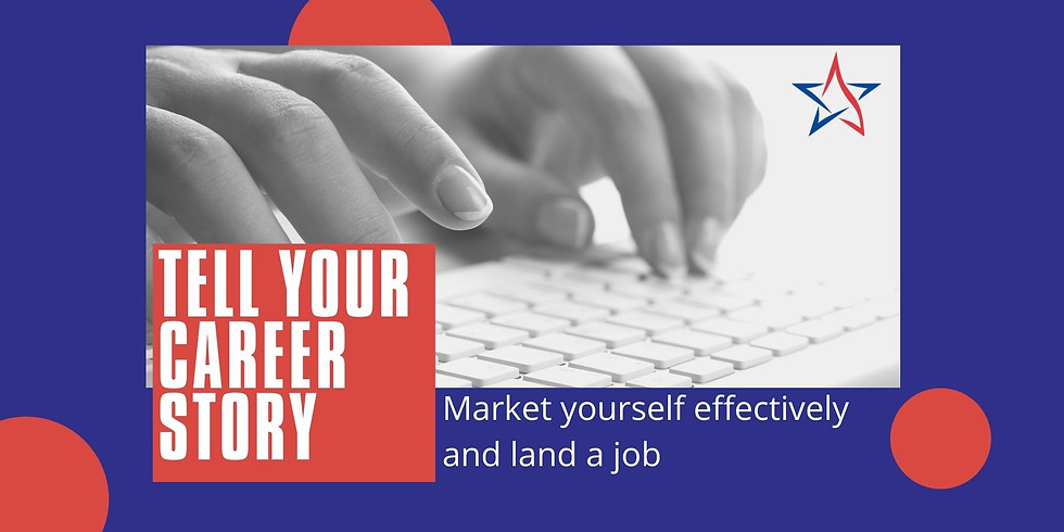 Career Storytelling: How to market yourself effectively to land a job