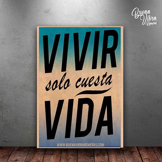 VIVIR SOLO CUESTA VIDA