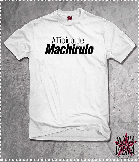 #Típico de Machirulo