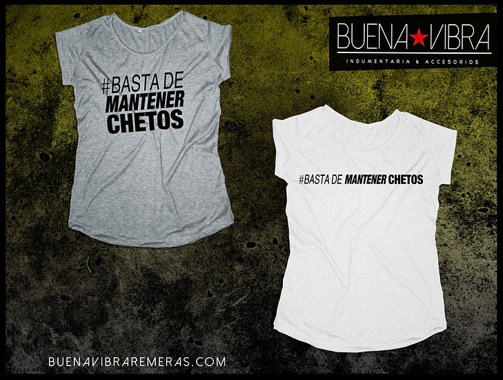 #BASTA DE MANTENER CHETOS