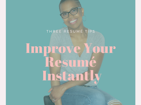 3 Ways to Improve your Resume Right Now