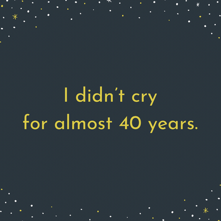 I Didn't Cry For Almost 40 Years