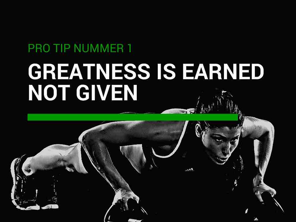 Greatness is earned not given