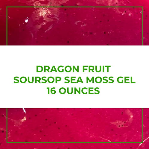 Dragon Fruit Soursop Sea Moss Gel (16 Ounces)