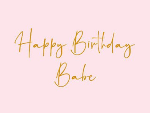 Happy Birthday Babe - Card