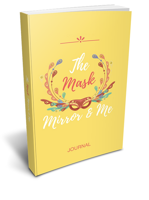 Journal - The Mask, Mirror, and Me