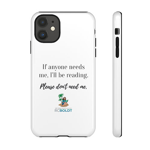 """""""If anyone needs me..."""" Book Quote Phone Case"""