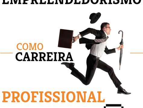 EMPREENDEDORISMO COMO CARREIRA PROFISSIONAL