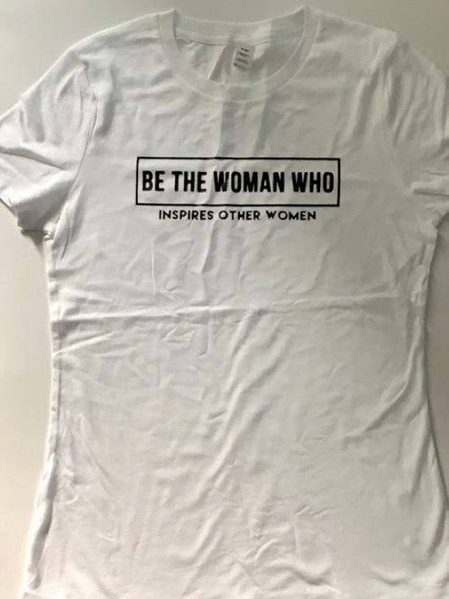 Be The Woman-T-Shirt