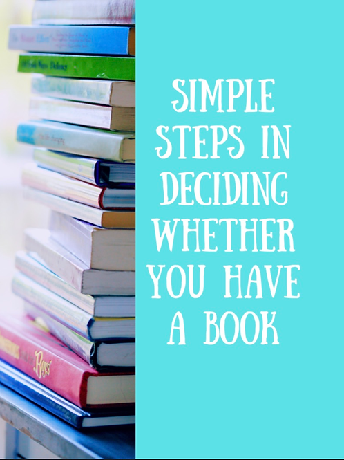 Simple Steps In Deciding Whether You Have A Book