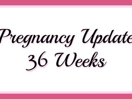 36 Weeks Finally!!