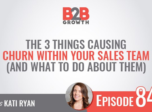 Podcast: 3 Things Causing Churn Within Your Sales Team