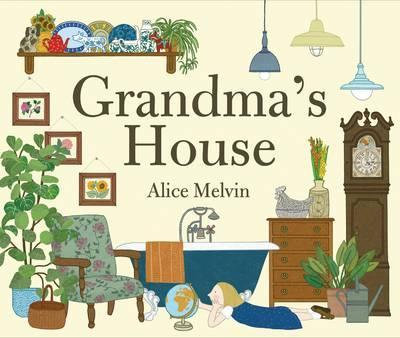 Grandma's House | Children's Book | Alice Melvin